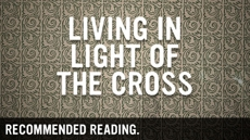 20081203_helpful-books-on-living-in-light-of-the-cross_medium_img
