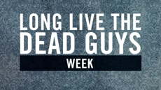 20090313_long-live-the-dead-guys-week_medium_img