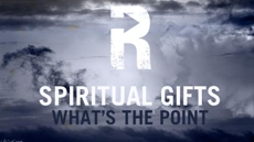 20090419_whats-the-point-of-spiritual-gifts_medium_img