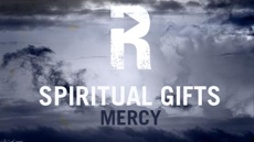 20090713_spiritual-gifts-mercy_medium_img