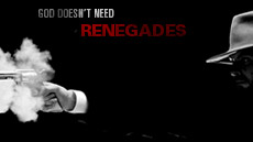 20101011_god-doesnt-need-renegades_medium_img