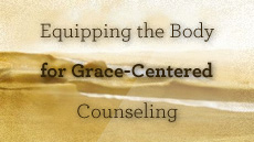 20110710_equipping-the-body-for-grace-centered-counseling_medium_img