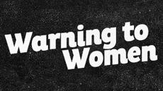 20110719_a-warning-to-women_medium_img