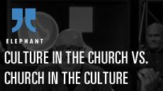 20110910_culture-in-the-church-vs-church-in-the-culture_medium_img
