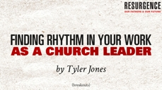 20111002_finding-rhythm-in-your-work-as-a-church-leader_medium_img