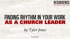 20111002_finding-rhythm-in-your-work-as-a-church-leader_medium_img