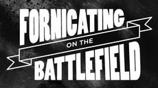 20111121_fornicating-on-the-battlefield_medium_img