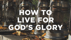 20120907_how-to-live-for-gods-glory_medium_img
