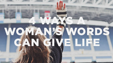 20121102_4-ways-a-womans-words-can-give-life_medium_img
