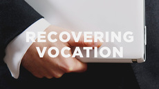 20121113_the-importance-of-recovering-vocation_medium_img