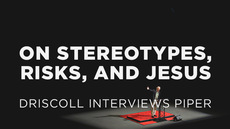 20121211_on-stereotypes-risks-and-jesus-driscoll-interviews-piper_medium_img