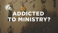20130125_are-you-addicted-to-ministry_medium_img