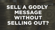 20130205_how-can-i-sell-a-godly-message-without-selling-out_medium_img
