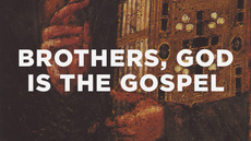 20130309_brothers-god-is-the-gospel_medium_img