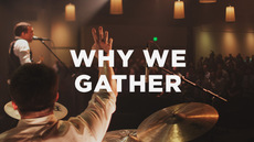 20130404_why-we-gather_medium_img