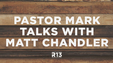 20130409_pastor-mark-talks-with-r13-speaker-matt-chandler_medium_img