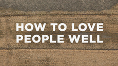 20130514_how-to-love-people-well_medium_img