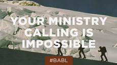 20130530_your-ministry-calling-is-impossible_medium_img