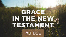 20130720_the-grace-of-god-in-the-new-testament_medium_img