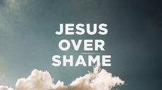20130803_jesus-over-shame_medium_img