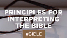 20130808_7-key-principles-for-interpreting-the-bible_medium_img