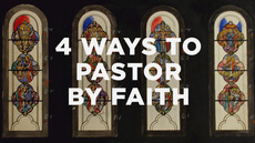 20130810_4-ways-to-pastor-by-faith_medium_img