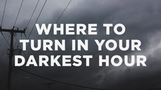 20130811_where-to-turn-in-your-darkest-hour_medium_img