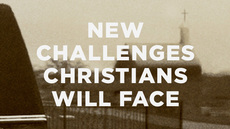 20130812_part-1-new-challenges-christians-will-face_medium_img