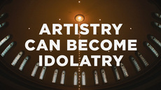 20130923_4-ways-artistry-can-become-idolatry_medium_img