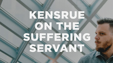 20130924_kensrue-on-the-suffering-servant _medium_img