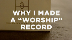 20130930_why-i-made-a-worship-recordbody_medium_img