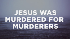 20131019_jesus-was-murdered-for-murderers_medium_img