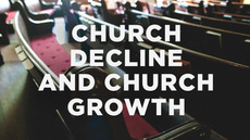 20131020_how-to-think-about-church-decline-and-church-growth_medium_img