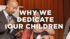 20131228_why-we-dedicate-our-children-to-the-lord_medium_img