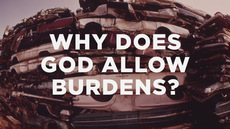 20140102_why-does-god-allow-burdens_medium_img