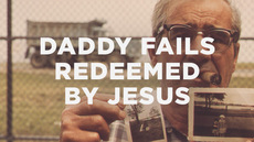 20140120_daddy-fails-redeemed-by-jesus_medium_img