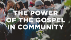 20140129_5-ways-we-experience-the-power-of-the-gospel-in-community_medium_img