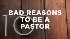 20140211_10-bad-reasons-to-be-a-pastor_medium_img