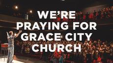 20140216_we-re-praying-for-grace-city-church_medium_img