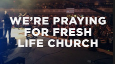 20140223_we-re-praying-for-fresh-life-church_medium_img