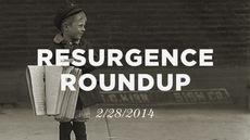 20140228_resurgence-roundup-2-28-14_medium_img