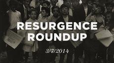 20140307_resurgence-roundup-3-7-14_medium_img