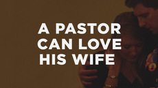 20140310_4-ways-a-pastor-can-love-his-wife-well_medium_img