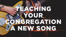 20140313_5-steps-to-teaching-your-congregation-a-new-song_medium_img