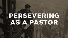 20140319_persevering-as-a-pastor_medium_img