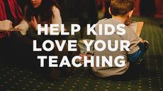 20140331_one-simple-way-to-help-kids-love-your-teaching_medium_img
