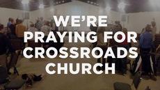 20140406_we-re-praying-for-crossroads-church_medium_img
