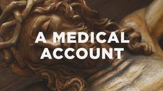 20140414_a-medical-account-of-jesus-death_medium_img