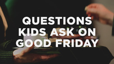 20140418_3-big-questions-kids-ask-on-good-friday_medium_img