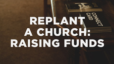20140428_how-to-replant-a-church-part-10-raising-funds_medium_img